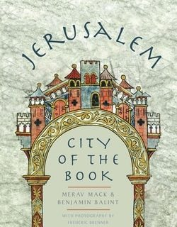 Jerusalem: City of the Book by Merav Mack, Benjamin Balint, Frédéric Brenner