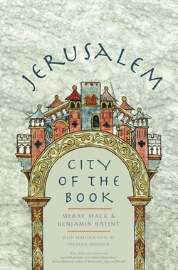 Jerusalem: City of the Book by Merav Mack, Benjamin Balint, Frédéric Brenner