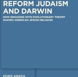 Reform Judaism and Darwin: How Engaging with Evolutionary Theory Shaped American Jewish Religion by Daniel Langton