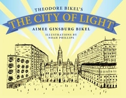 The City of Light by Theodore Bikel, Aimee Ginsburg Bikel