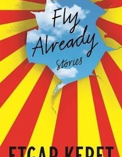 Fly Already by Etgar Keret