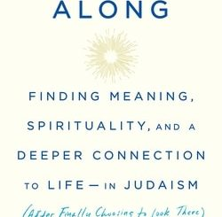 Here All Along: A Rein­tro­duc­tion to Judaism by Sarah Hur­witz