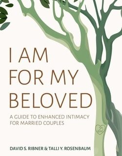 I Am for My Beloved: A Guide to Enhanced Intimacy for Married Couples by David S. Ribner, Talli Y. Rosenbaum