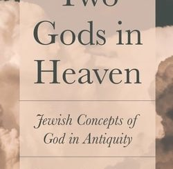 Two Gods in Heaven: Jewish Concepts of God in Antiquity by Peter Schäfer