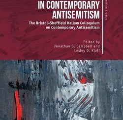 Unity and Diversity in Contemporary Antisemitism: The Bristol–Sheffield Hallam Colloquium on Contemporary Antisemitism