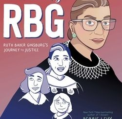 Becom­ing RBG: Ruth Bad­er Ginsburg's Jour­ney to Justice by Deb­bie Levy