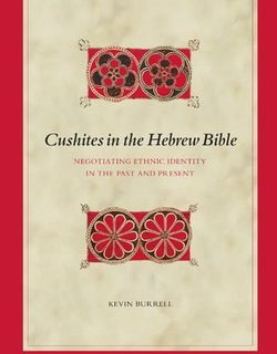 Cushites in the Hebrew Bible by Kevin Burrell