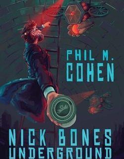 Nick Bones Underground by Phil M Cohen