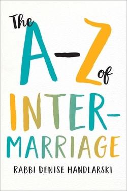 The A-Z of Intermarriage by Denise Handlarski
