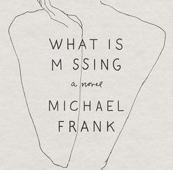 What Is Missing by Michael Frank