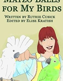 Matzo Balls For My Birds by Ruthie Cusick