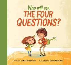Who Will Ask The Four Questions by Naomi Ben-Gur