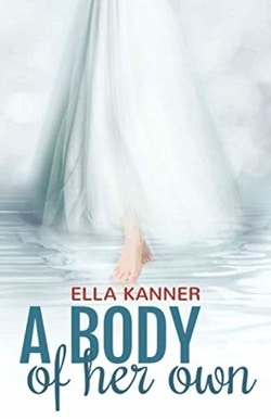 A Body Of Her Own: Jewish Women Sharing Intimate Stories About Their Mikveh Rituals by Ella Kanner