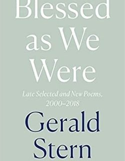 Blessed as We Were by Gerald Stern