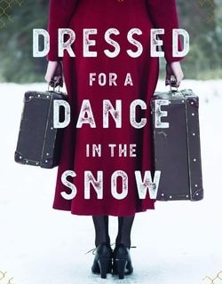 Dressed for a Dance in the Snow: Women's Voices from the Gulag by Monika Zgustova