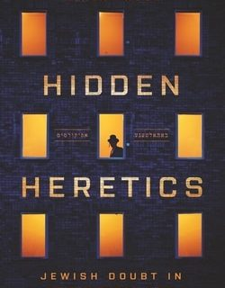 Hidden Heretics: Jewish Doubt in the Digital Age by Ayala Fader