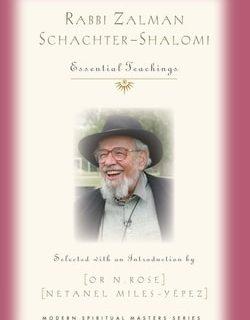 Rabbi Zalman Schachter-Shalomi: Essential Teachings by Or N. Rose, Netanel Miles-Yépez