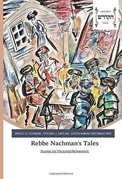Rebbe Nachman's Tales: Stories for Personal Refinement by Bruce D. Forman, Steven J. Kaplan, Shoshannah Brombacher