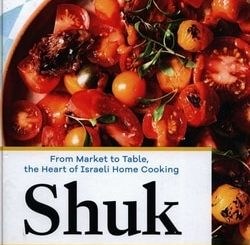 Shuk: From Mar­ket to Table, the Heart of Israeli Home Cooking by Einat Admo­ny, Jan­na Gur