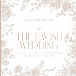The Jewish Wedding: A Guide to the Rituals and Traditions of the Wedding Ceremony by Dovber Pinson