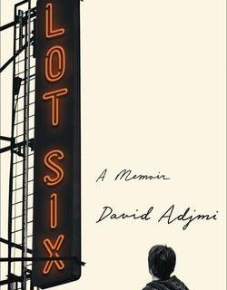 Lot Six: A Memoir by David Adjmi