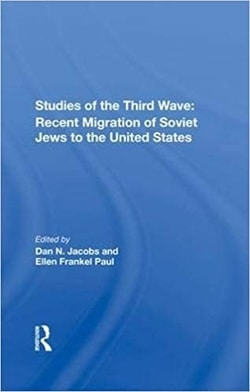 Studies Of The Third Wave: Recent Soviet Jewish Immigration To The United States by Dan A Jacobs, Ellen F Paul