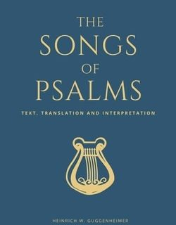 The Songs of Psalms: Text, Translation and Interpretation by Heinrich W. Guggenheimer