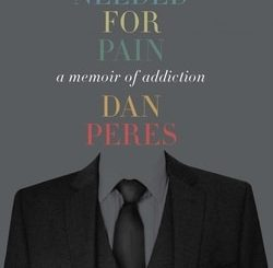 As Needed for Pain: A Memoir of Addiction by Dan Peres