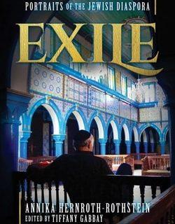 Exile: Portraits of the Jewish Diaspora by Annika Hernroth-Rothstein