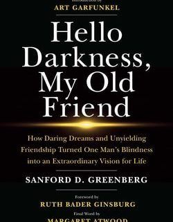 Hel­lo Dark­ness, My Old Friend by San­ford D. Green­berg