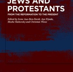 Jews and Protestants: From the Reformation to the Present