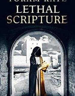 Lethal Scripture by Yoram Katz