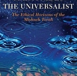 Maimonides the Universalist: The Ethical Horizons of the Mishneh Torah by Menachem Kellner, David Gillis