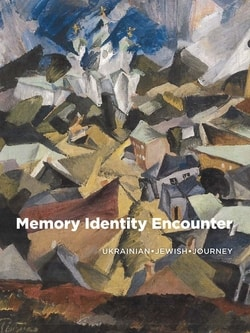 Memory Identity Encounter: Ukrainian Jewish Journey by Risa Levitt Kohn