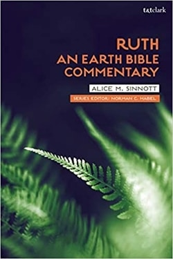 Ruth: An Earth Bible Commentary by Alice M. Sinnott