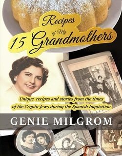 Recipes of My 15 Grandmothers by Genie Milgrom