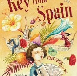 The Key from Spain: Flory Jagoda and Her Music by Debbie Levy