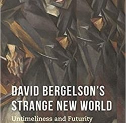 David Bergelson's Strange New World: Untimeliness and Futurity by Harriet Murav