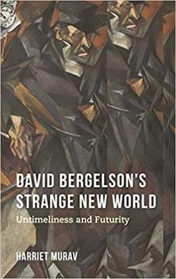 David Bergelson's Strange New World: Untimeliness and Futurity by Harriet Murav