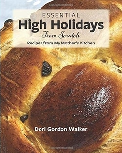 Essential High Holidays From Scratch: Recipes from My Mother's Kitchen by Dori G Walker