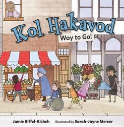 Kol Hakavod: Way to Go! by Jamie Kiffel-Alcheh