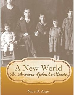 A New World: An American Sephardic Memoir by Marc D. Angel