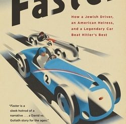 Faster: How a Jewish Driver, an American Heiress, and a Legendary Car Beat Hitler's Best by Neal Bascomb