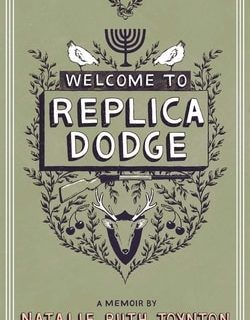 Welcome to Replica Dodge by Natalie Ruth Joynton