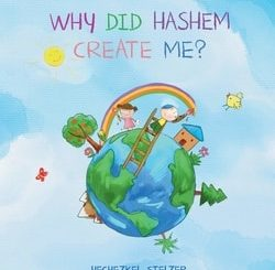 Why Did Hashem Create Me? by Yechezkel Stelzer