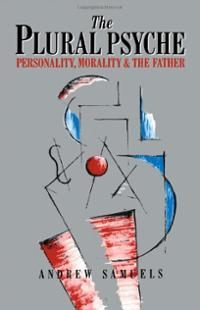 Cover of The Plural Psyche: Personality, Morality and the Father