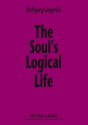 Cover of The Soul's Logical Life: Towards a Rigorous Notion of Psychology