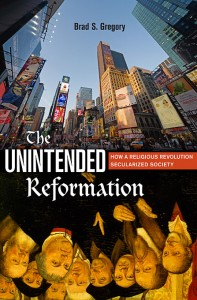 Cover for The Unintended Reformation: How a Religious Revolution Secularized Society