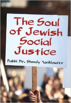 The Soul of Jewish Social Justice by Rabbi Dr. Shmuly Yanklowitz
