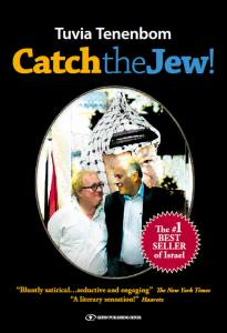 Catch The Jew! by Tuvia Tenenbom